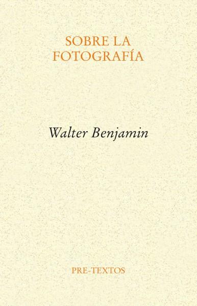 Sobre la fotografía de Walter Benjamin